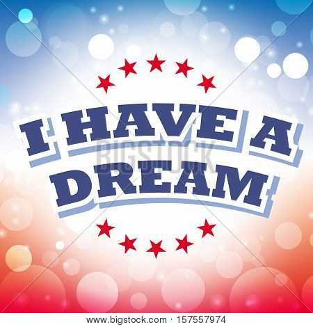 Martin Luther King Jr. Day, I have a dream card on celebration background, vector