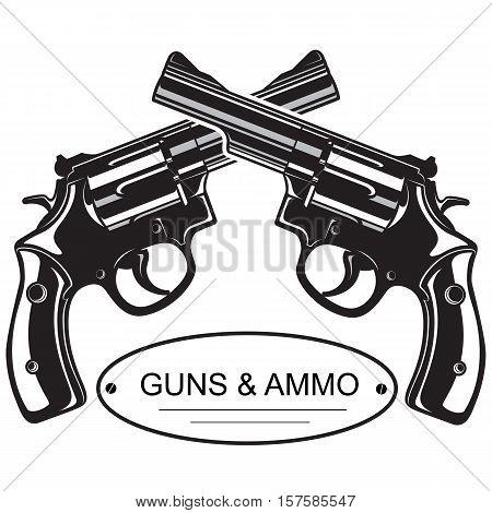 Crossed Revolver Pistols. Emblem logo with crossed revolver pistols guns vector illustration.