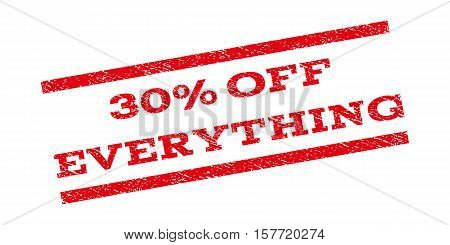 30 Percent Off Everything watermark stamp. Text tag between parallel lines with grunge design style. Rubber seal stamp with dirty texture. Vector red color ink imprint on a white background.
