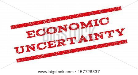 Economic Uncertainty watermark stamp. Text tag between parallel lines with grunge design style. Rubber seal stamp with dirty texture. Vector red color ink imprint on a white background.