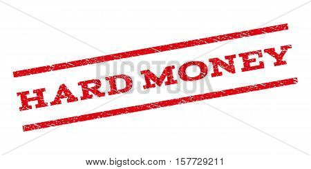 Hard Money watermark stamp. Text caption between parallel lines with grunge design style. Rubber seal stamp with scratched texture. Vector red color ink imprint on a white background.