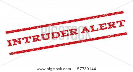 Intruder Alert watermark stamp. Text caption between parallel lines with grunge design style. Rubber seal stamp with scratched texture. Vector red color ink imprint on a white background.