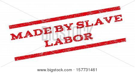 Made By Slave Labor watermark stamp. Text caption between parallel lines with grunge design style. Rubber seal stamp with dirty texture. Vector red color ink imprint on a white background.