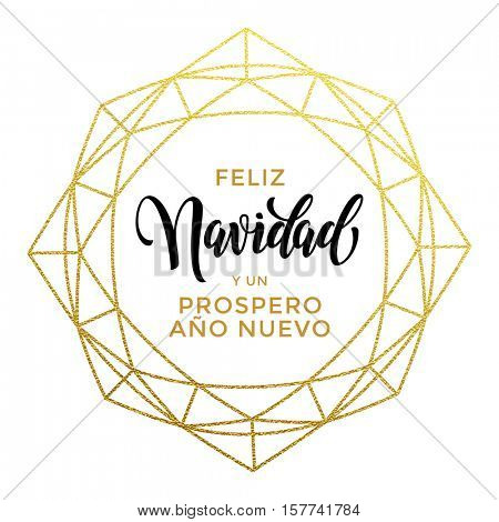 Spanish Merry Christmas card. Feliz Navidad y Prospero Ano Nuevo luxury gold greeting card. Vector poster with golden glitter ornament and decorative frame
