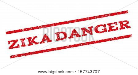 Zika Danger watermark stamp. Text tag between parallel lines with grunge design style. Rubber seal stamp with dirty texture. Vector red color ink imprint on a white background.