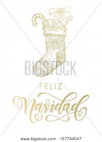Merry Christmas in Spanish Feliz Navidad. Christmas gifts stocking. Gold glitter gilding sock ornament decoration, presents. Christmas greeting modern trend card, poster lettering design