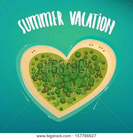 Secluded and comfortable tropical island in the shape of a heart on the high seas. Lettering summer vacation. Heavenly pleasure or paradisaic delight concept