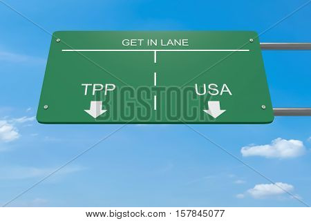 Get In Lane Trans-Pacific Partnership Concept: TPP Or USA Road Sign 3d illustration