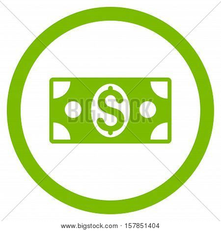 Dollar Banknote vector rounded icon. Image style is a flat icon symbol inside a circle, eco green color, white background.