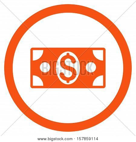 Dollar Banknote vector rounded icon. Image style is a flat icon symbol inside a circle, orange color, white background.