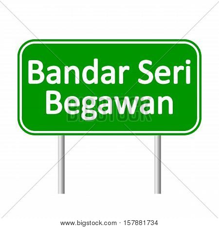 Bandar Seri Begawan road sign isolated on white background.