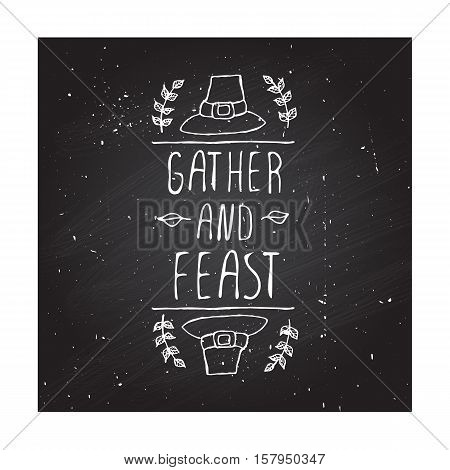 Handdrawn thanksgiving label with pilgrim hat and text on chalkboard background. Gather and feast.
