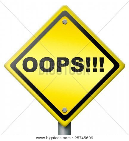 oops error or mistake making a big mistake or blunder by being careless unintended blooper or defect yellow road sign with text isolated