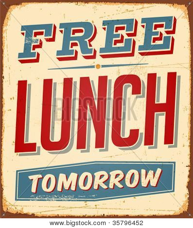 Vintage metal sign - Free Lunch Tomorrow - Vector EPS10. Grunge effects can be easily removed.