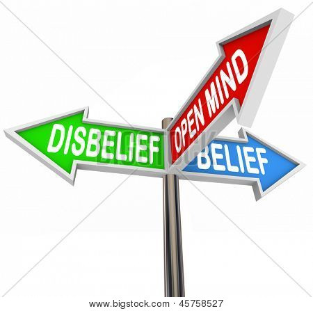 The words Disbelief, Belief and Open Mind on three way road or street signs to illustrate faith in a religious or spiritual group or oder, being optimistic, pessimistic or open-minded about god