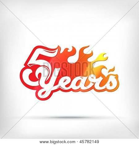 Hot Anniversary 5 years. Burning letters.