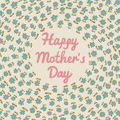 Happy mothers day card in vector. Floral background in vintage style