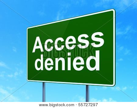 Privacy concept: Access Denied on road sign background