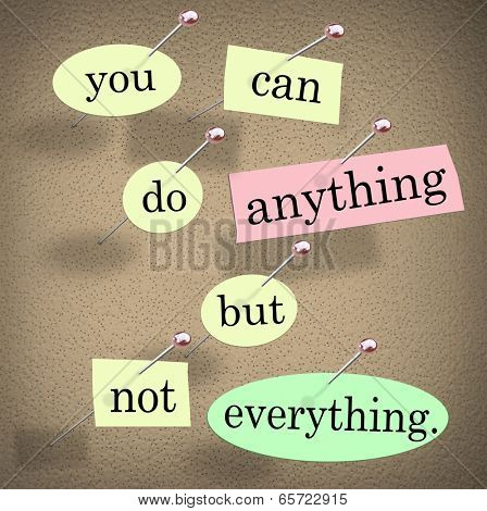 You Can Do Anything But Not Everything words quote saying bulletin board