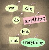 pic of saying  - You Can Do Anything But Not Everything words quote saying bulletin board - JPG