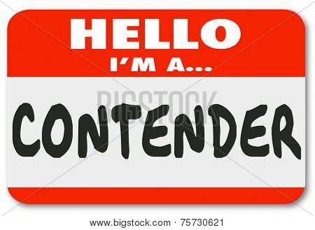 Hello I'm a Contender words on a name tag, badge or sticker telling everyone you are a serious challenger, competitor or professional player aiming for a win or new job