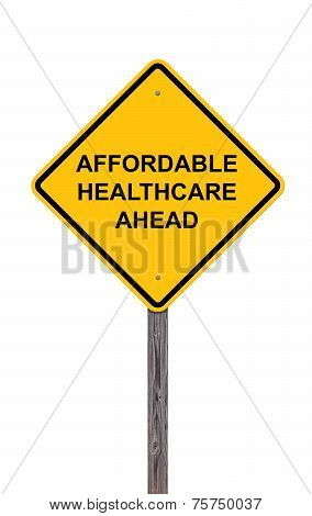 Caution Sign - Affordable Healthcare Ahead