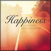 Inspirational Typographic Quote - Happiness is a journey not a destination poster