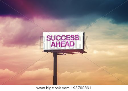 Success Ahead Motivational Message On Outdoor Advertsing Billboard