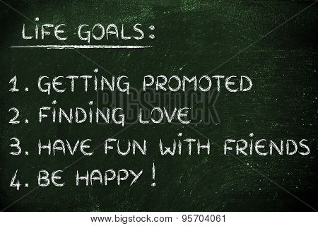 Life Goals: Promotion, Love, Friends, Happiness