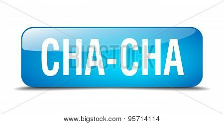 Cha-cha Blue Square 3D Realistic Isolated Web Button