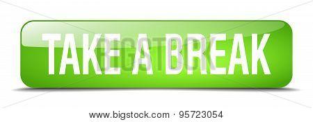 Take A Break Green Square 3D Realistic Isolated Web Button