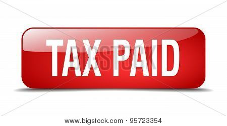 Tax Paid Red Square 3D Realistic Isolated Web Button