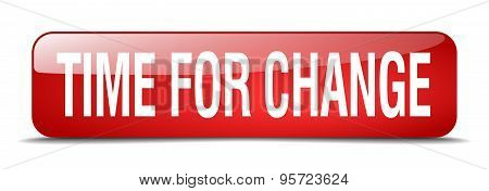 Time For Change Red Square 3D Realistic Isolated Web Button