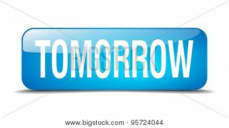 Tomorrow Blue Square 3D Realistic Isolated Web Button