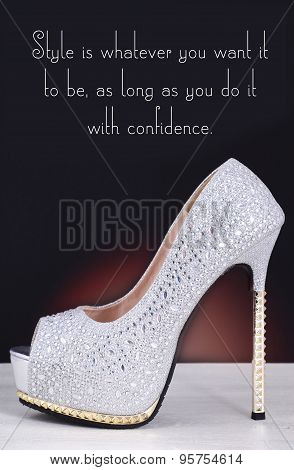 High Heel Stiletto Shoe With Style Quote.
