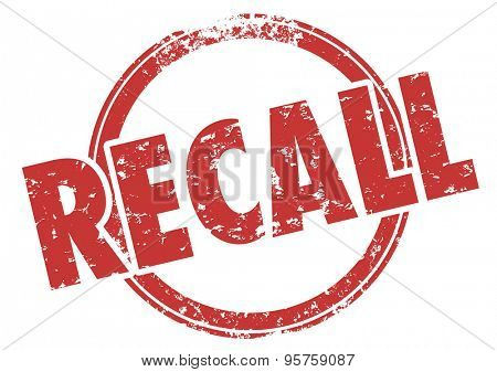 Recall word in red grunge style stamp to illustrate a defect in a product being called back for fix or repair to reduce risk of danger or injury