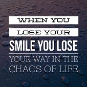 Inspirational Quotes When You Lose Your Smile You Lose Your Way In The Chaos Of Life, Positive, Moti poster