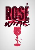 Rose Wine Typographical Vintage Style Grunge Poster Design. Retro Vector Illustration. poster