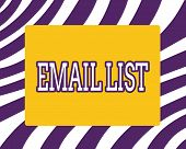 Word Writing Text Email List. Business Concept For Contacts Information To Send Electronic Correspon poster