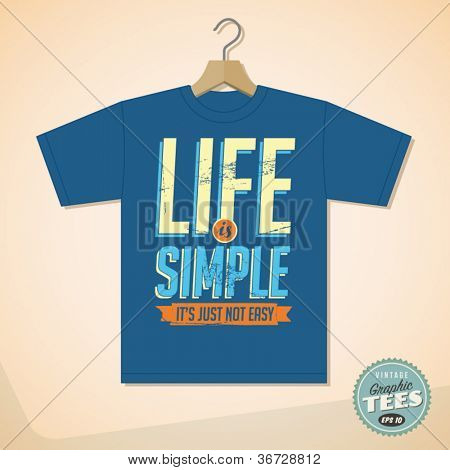 Vintage Graphic T-shirt design - Life is simple, it's not just easy - Vector EPS10. Grunge effects can be easily removed for a cleaner look.