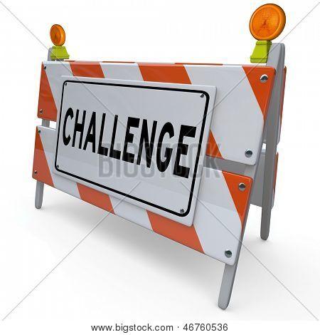 Desafiar a palavra em uma barricada de construção ou barreira bloqueando seu caminho que você deve superar e