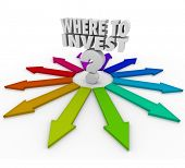 The question Where to Invest and many arrows pointing you to various investment choices to grow your