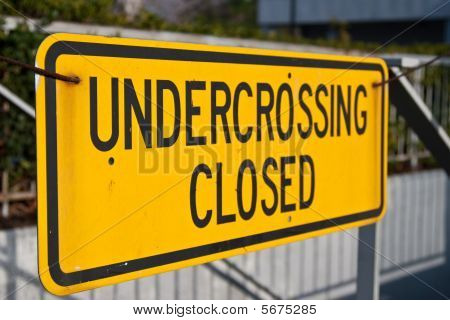 Undercrossing Closed Sign