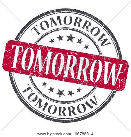 Tomorrow Red Grunge Textured Vintage Isolated Stamp