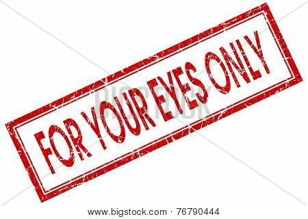 For Your Eyes Only Red Square Stamp Isolated On White Background