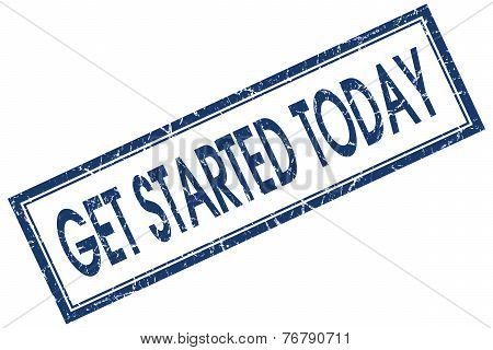 Get Started Today Blue Square Stamp Isolated On White Background