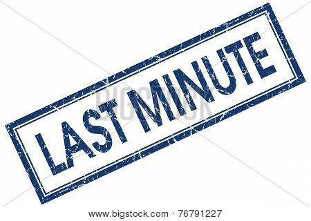 Last Minute Blue Square Stamp Isolated On White Background