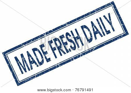 Made Fresh Daily Blue Square Stamp Isolated On White Background