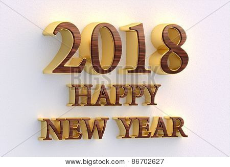 Happy New year 2018. Gold And Wood Text - 3D Design Template On White Wall.