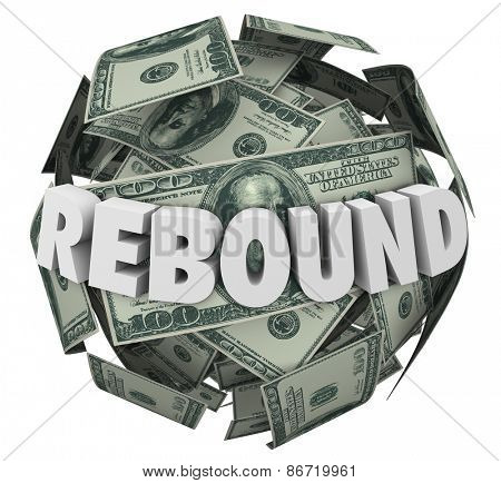 Rebound word in 3d letters on a ball or sphere of cash, money or currency to illustrate an increase or improvement in income, earnings or investments